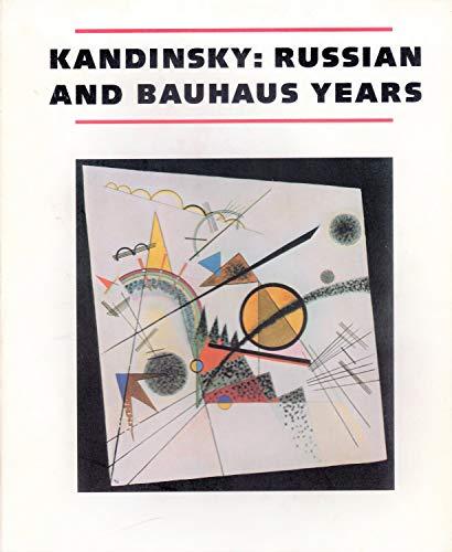 9780892070442: Kandinsky: Russian & Bauhaus Years 1915-1933