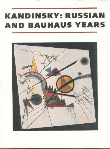 9780892070442: Kandinsky: Russian and Bauhaus Years, 1915-1933
