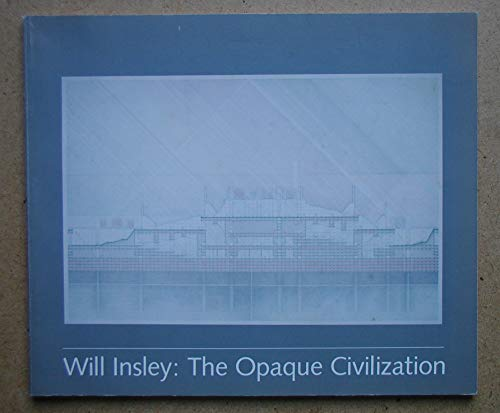 Will Insley, the Opaque Civilization: Insley, Will