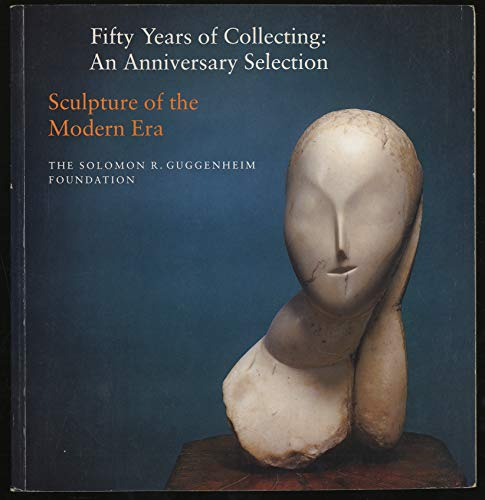 Sculpture of the Modern Era (Fifty Years: Messer, Thomas M.