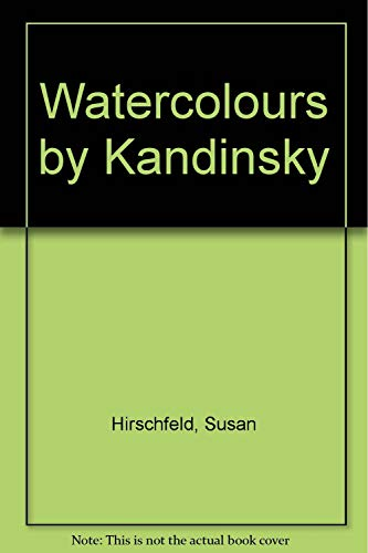 Watercolors by Kandinsky at the Guggenheim Museum: Kandinsky, Wasilly and