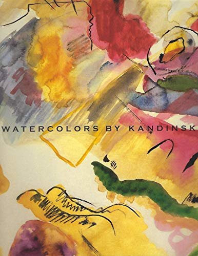 9780892070701: Watercolors by Kandinsky at the Guggenheim Museum: A selection from the Solomon R. Guggenheim Museum and the Hilla von Rebay Foundation