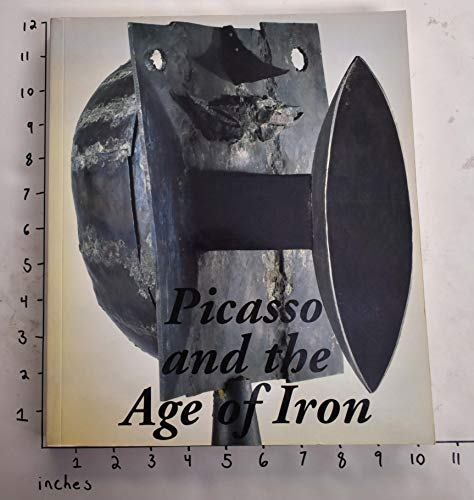 9780892071043: Picasso and the Age of Iron