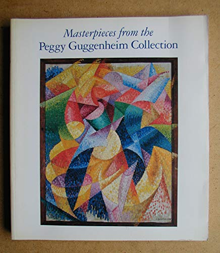 Masterpieces from the Peggy Guggenheim Collection: Peggy Guggenheim Collection