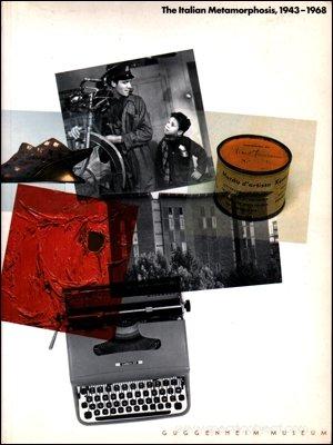 9780892071159: The Italian Metamorphosis, 1943-1968 (Guggenheim Museum)