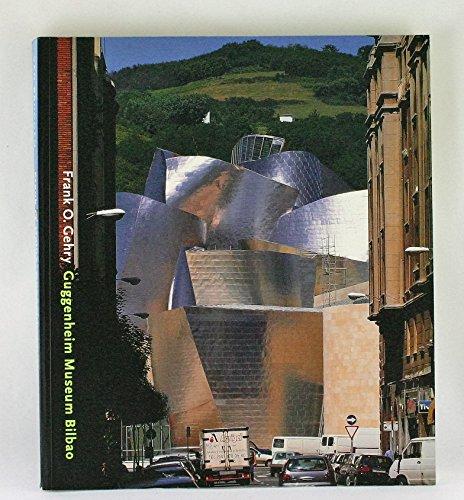 9780892071920: Frank O Gehry: Guggenheim Museum Bilbao