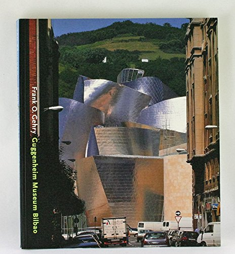 9780892071920: Frank O. Gehry: Guggenheim Museum Bilbao