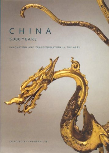 China, 5,000 Years: Innovation and Transformation in the Arts