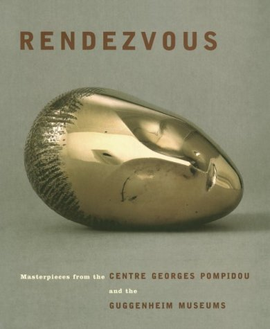 9780892072132: Rendezvous: Masterpieces from the Centre Georges Pompidou and the Guggenheim Museums