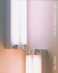 9780892072231: Dan Flavin: The Architecture of Light