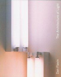 9780892072231: Dan Flavin: The Architecture of Light