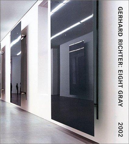 Gerhard Richter: Eight Gray: Richter, Gerhard; Buchloh, Benjamin H.D.