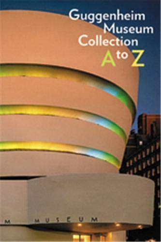 9780892072804: Guggenheim Museum Collection: A to Z