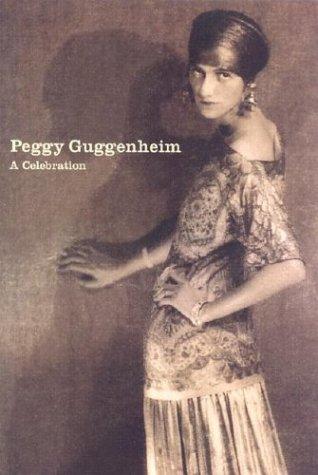 9780892072859: Peggy Guggenheim Celebration /Anglais: A Celebration (Guggenheim Museum Publications)