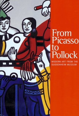 9780892072989: From Picasso To Pollock: Modern Art from the Guggenheim Museum