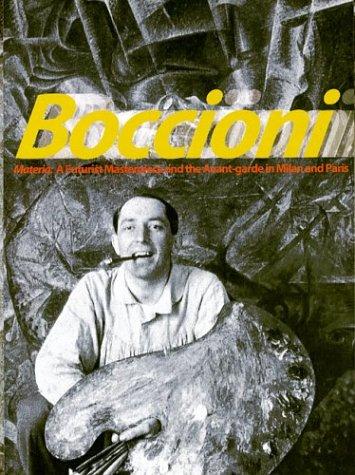 9780892073030: Boccioni's Materia: A Futurist Masterpiece and the Avant-garde in Milan and Paris