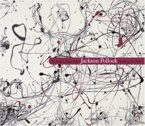 9780892073269: No Limits, Just Edges: Jackson Pollock