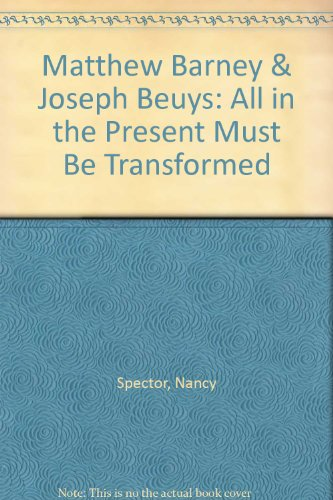 Barney Beuys All in the present must: Nancy Spector