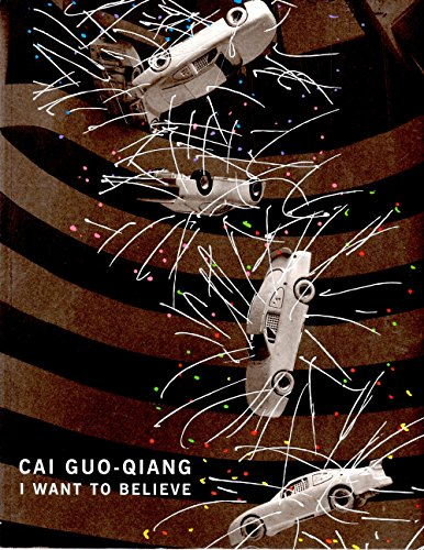 9780892073726: Cai Guo-Qiang: I Want to Believe