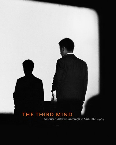 The Third Mind: American Artists Contemplate Asia, 1860-1989 (0892073837) by Vivien Greene; Harry Harootunian; Richard King; Alexandra Munroe