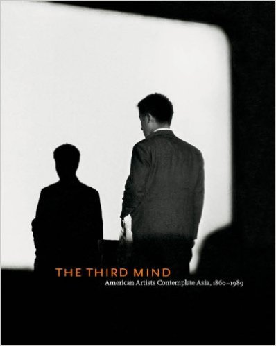 9780892073849: The Third Mind: American Artists Contemplate Asia, 1860-1989