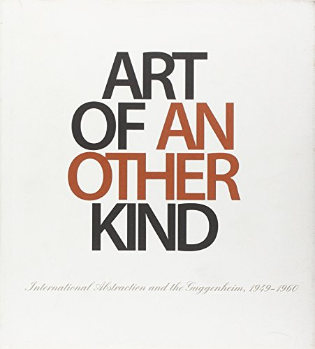 9780892074693: Art of Another Kind: International Abstraction and the Guggenheim, 1949-1960