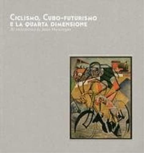 9780892074877: Ciclismo, Cubo-Futurismo e la Quarta Dimensione. Al velodromo di Jean Metzinger.