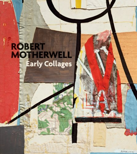 Robert Motherwell: Early Collages: Davidson, Susan; Fontanella, Megan; Taylor, Brandon