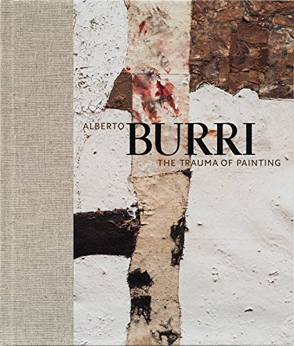 9780892075232: Alberto Burri: The Trauma of Painting