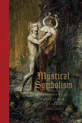 Mystical Symbolism: The Salon de la Rose+Croix in Paris, 1892-1897 ( Hardback ): Greene Vivien ( ...