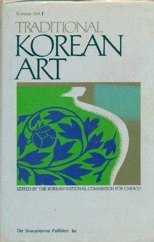 Traditional Korean Art: Korean Art: Volume 1: The Korean National Commission for UNESCO