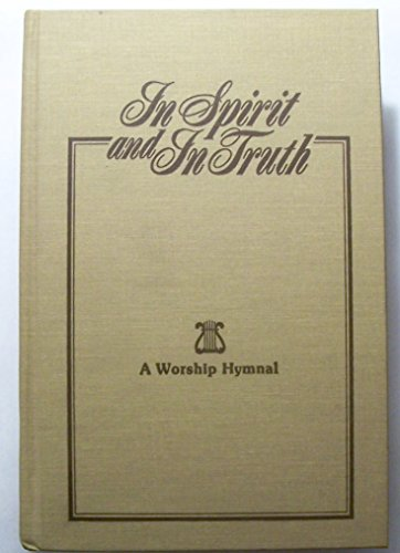 9780892112029: In Spirit and In Truth: A Worship Hymnal