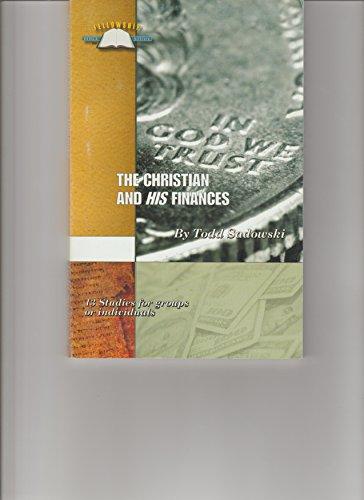 The Christian and His Finances (Fellowship Bible Study): Todd Sadowski