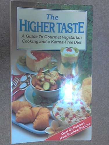 9780892131280: The Higher Taste: A Guide to Gourmet Vegetarian Cooking and a Karma-Free Diet