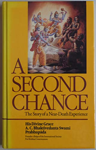 A Second Chance: The Story of a Near-Death Experience: Prabhupada, A.C. Bhaktivedanta Swami; ...