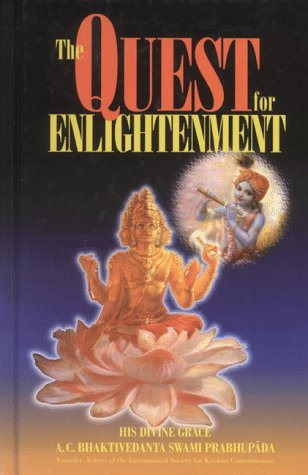 The Quest for Enlightenment : Articles from: A. C. Bhaktivedanta