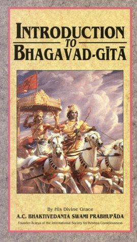 Introduction to Bhagavad-Gita: A. C. Bhaktivedanta