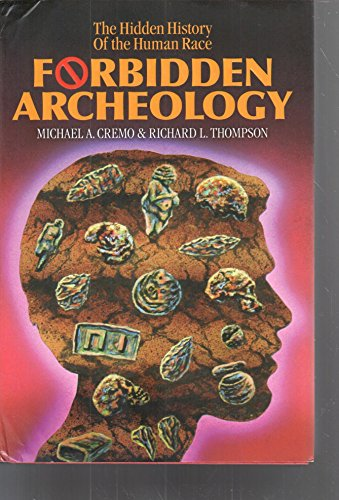 9780892132942: Forbidden Archeology: The Full Unabridged Edition: The Hidden History of the Human Race