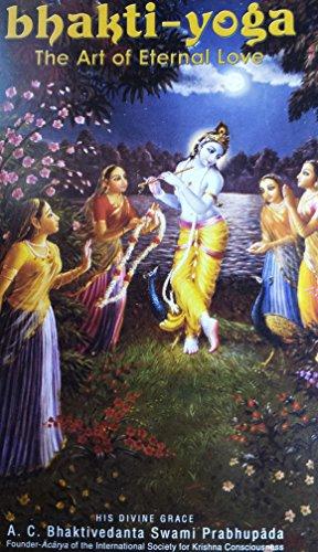 9780892133314: Bhakti-yoga; The Art of Eternal Love