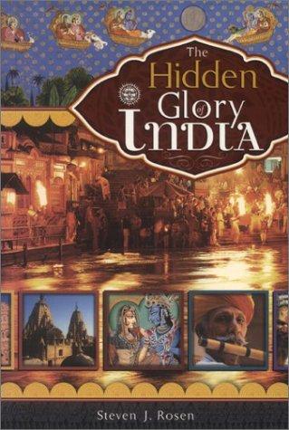 The Hidden Glory of India: Rosen, Steven J.