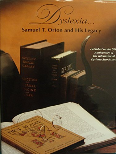 Dyslexia: Samuel T. Orton and His Legacy: Henry, Marcia K.; Brickley, Susan G.