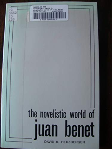 The novelistic world of Juan Benet (9780892170029) by David K Herzberger