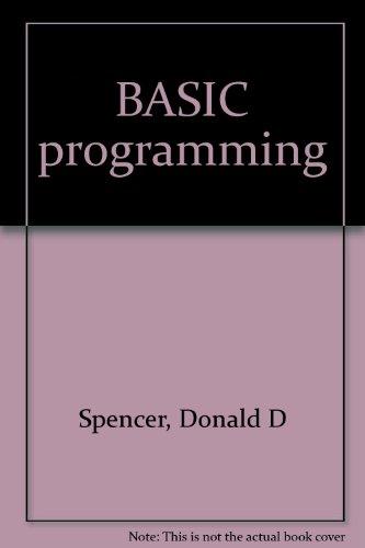 BASIC programming: Spencer, Donald D
