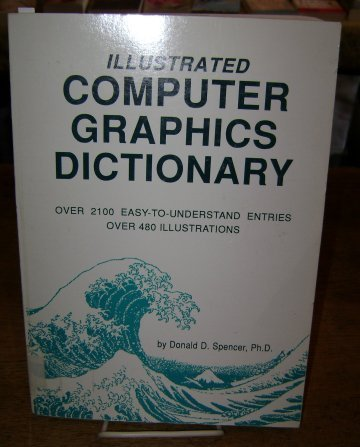 9780892181179: Illustrated Computer Graphics Dictionary