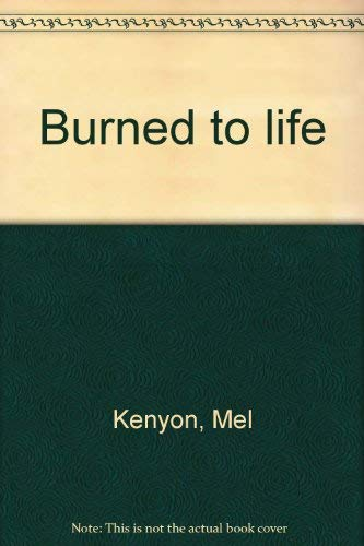 Burned to life: Kenyon, Mel