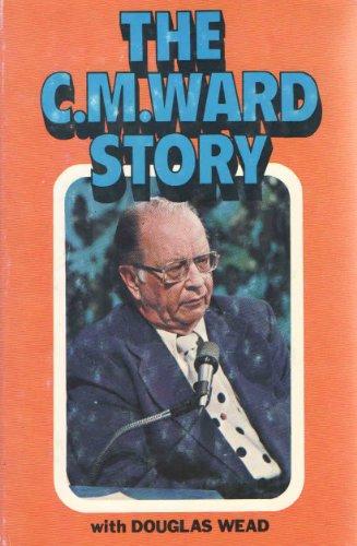 The C M Ward story, with Doug Wead: Wead, Doug