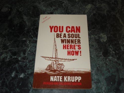 YOU CAN BE A SOUL WINNER HERE'S HOW!: Krupp, Nate