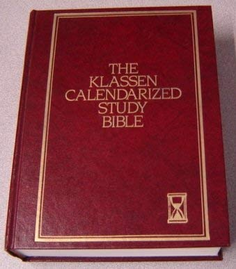 The Klassen Calendarized Study Bible: Containing the Old and New Testaments: Authorized King James ...