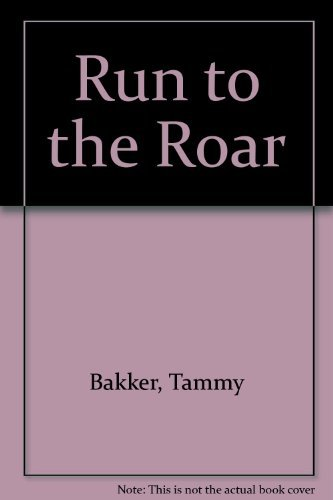 9780892211401: Run to the Roar : The Way to Overcome Fear