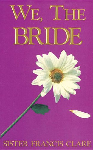 We, the Bride - SIGNED BY AUTHOR: Clare, Francis
